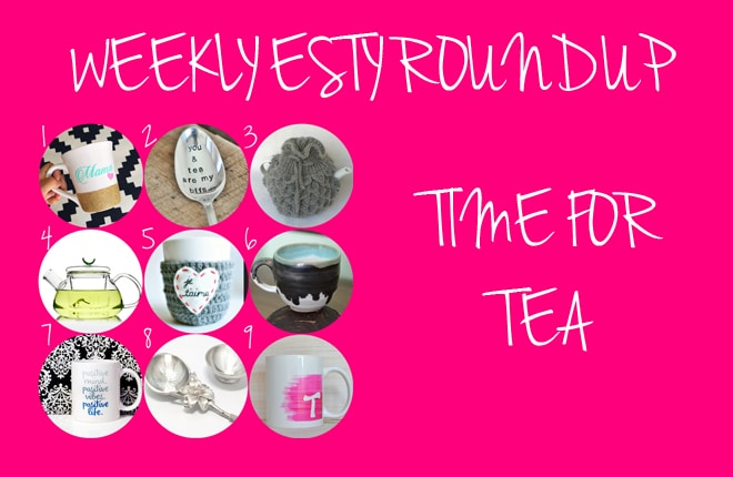 Weekly Etsy roundup: time for tea
