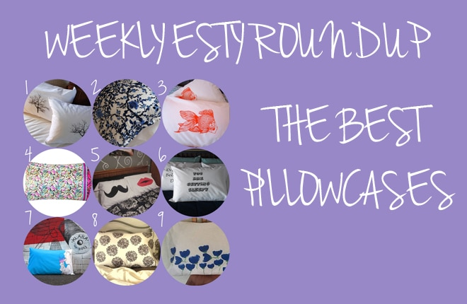 Weekly Etsy roundup: Pillowcases
