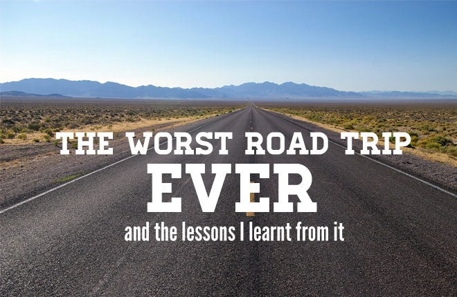 Things I learnt from the worst road trip ever