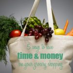 5 ways to save time and money on your grocery shopping