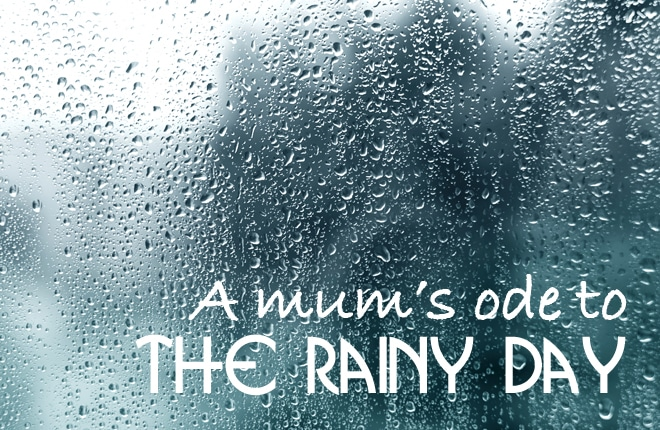 A mum's ode to the rainy day