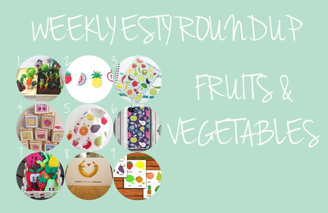 Weekly Etsy: Everybody loves fruits and vegetables