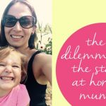 The dilemma of the stay at home mum