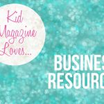 Kid Magazine loves… business resources