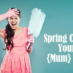 Spring Clean your {Mum} Life Challenge