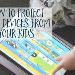 How to protect your devices from your kids