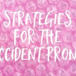 Strategies for the accident prone