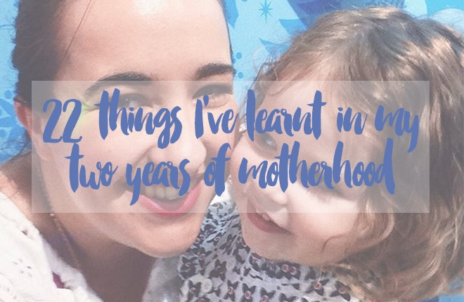 22 things I have learnt in my two years of motherhood