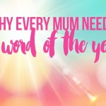 Why every mum needs a word of the year