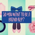 So you want to be a brand rep?