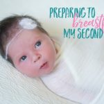 Preparing to breastfeed my second baby
