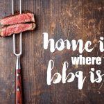 Home is where the BBQ is