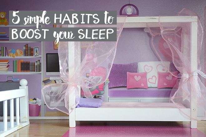 Boost your sleep with these 5 simple habits