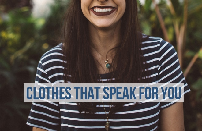 Clothes that speak for you