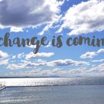 A change is coming…
