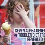 Seven Alpha Generation toddler diet trends revealed