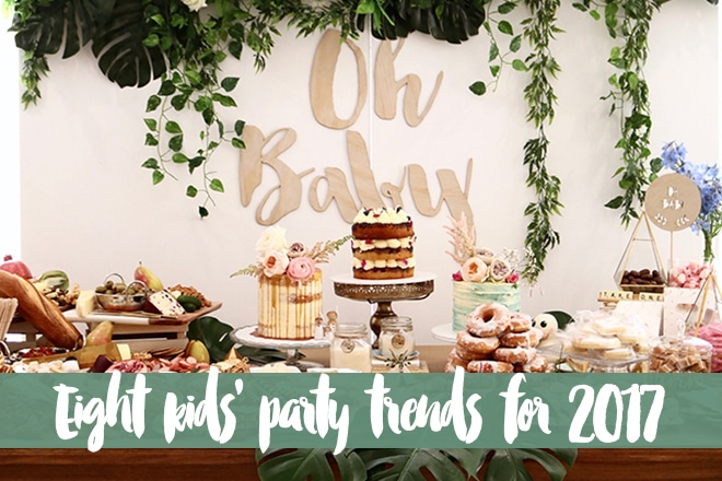 Eight kids' party trends for 2017