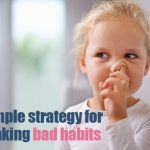 A simple strategy for breaking bad habits