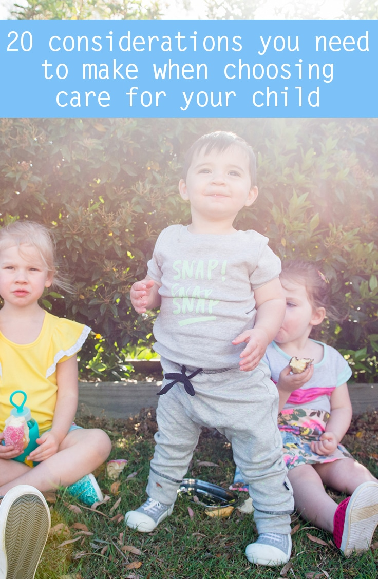 20 considerations you need to make when choosing care for your child