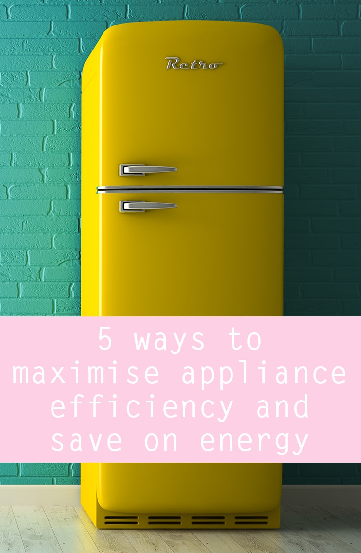 5 ways to save energy and maximise appliance efficiency